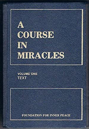 A Course in Miracles. Volume One: Text