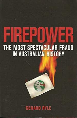 Firepower: The Most Spectacular Fraud in Australian History