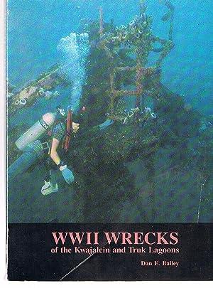 WW II Wrecks of the Kwajalein and: Bailey, Dan E.
