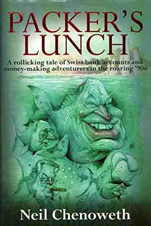 Packer's Lunch: A Rollicking Tale of Swiss Bank Accounts and Money-Making Adventurers in the Roar...