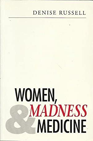 Women, Madness and Medicine