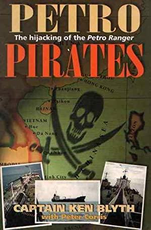 """Petro Pirates: The Hijacking of the """"Petro: Blyth, Ken and"""