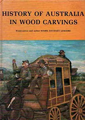 History of Australia in Wood Carvings: Lemaire, Mabel Daveney