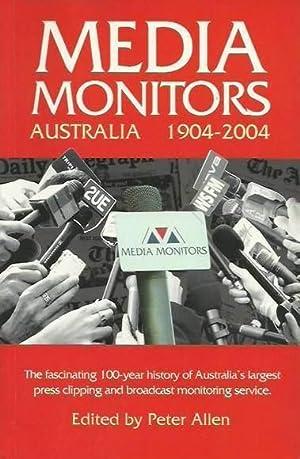 Media Monitors, Australia 1904-2004: The fascinating 100-year history of Australia's largest ...