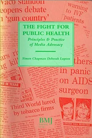 The Fight For Public Health: Principles & Practice of Media Advocacy