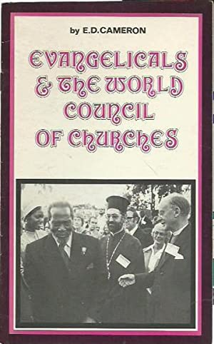 Evangelicals & The World Council of Churches: Cameron, E.D.