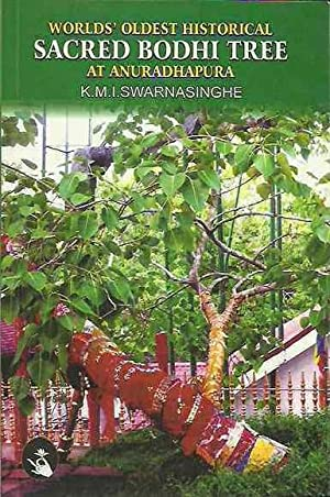 World's Oldest Historical Sacred Bodhi Tree at: Swarnasinghe, K.M.I.