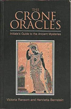 The Crone Oracles: Initiate's Guide to the Ancient Mysteries