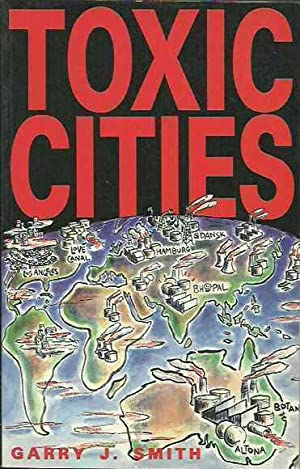 Toxic Cities and the Fight to Save: Smith, Garry J.