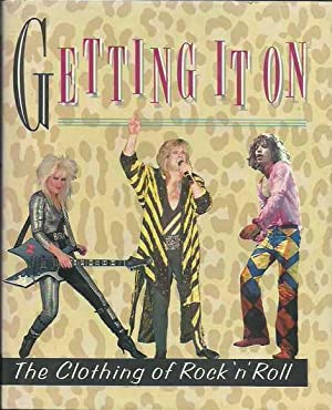Getting It On: The Clothing of Rock'n'Roll