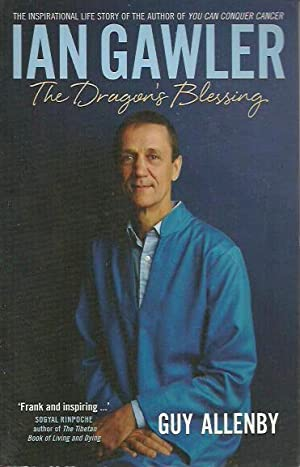 Ian Gawler: The Dragon's Blessing: Allenby, Guy