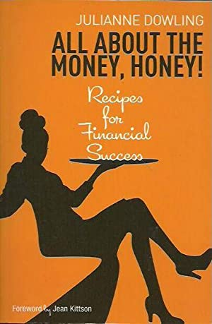 All About the Money, Honey! Recipes for Financial Success