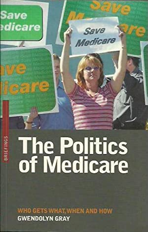The Politics of Medicare: Who Gets What, When and How