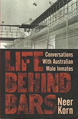 Life Behind Bars: Conversation with Australian Male: Korn, Neer