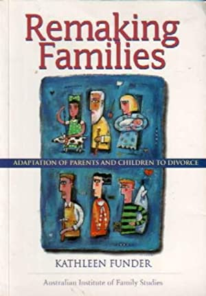 Remaking Families: Adaptation of Parents and Children to Divorce