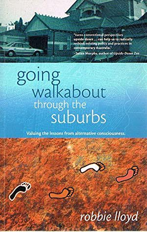 Going Walkabout Through the Suburbs: Valuing the lessons from alternative consciousness