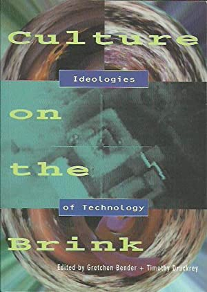 Culture on the Brink: Ideologies of Technology: Bender, Gretchen and
