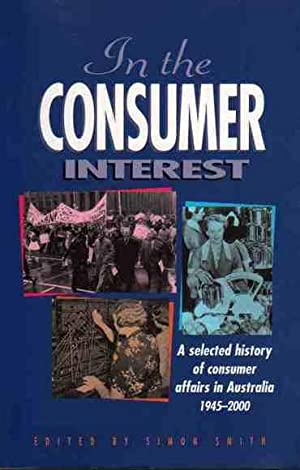 In The Consumer Interest: A Selected History of Consumer Affairs in Australia 1945-2000