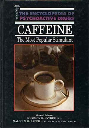 Caffeine: The Most Popular Stimulant (Encyclopedia of Psychoactive Drugs. Series 1)