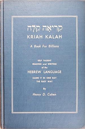 Kriah Kalah: a Book for Billions: Henry D. Cohen
