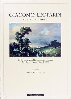 Giacomo Leopardi Poeta E Filosofo. Atti Del: A. Carrera