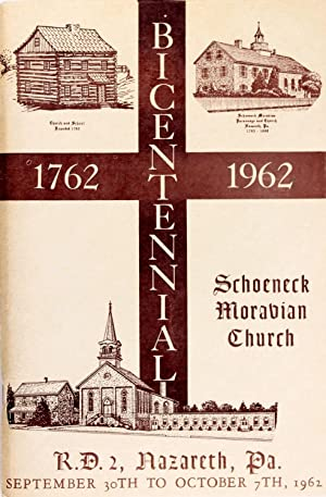 Bicentennial of the Schoeneck Moravian Church, 1762-1962