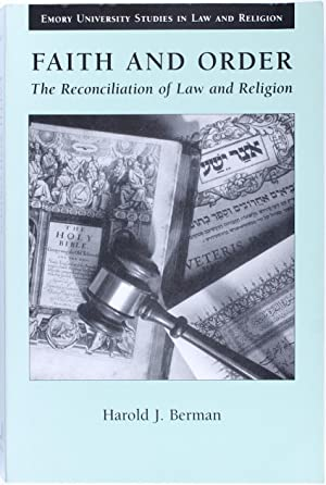 Faith and Order : the Reconciliation of Law and Religion (Emory University Studies In Law and Rel...
