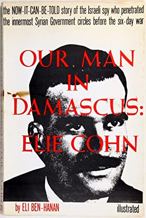 Our Man in Damascus: Elie Cohn
