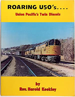 Roaring U50's - Union Pacific's Twin Diesels: Harold Keekley
