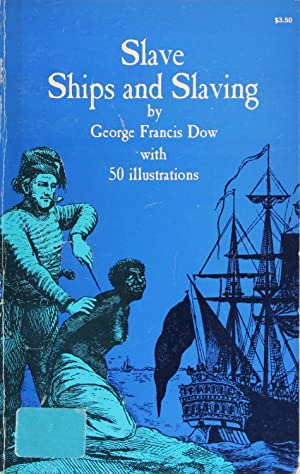Slave Ships and Slaving (Black Rediscovery)