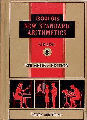 Iroquois New Standard Arithmetics Grade Eight: David Patton, William
