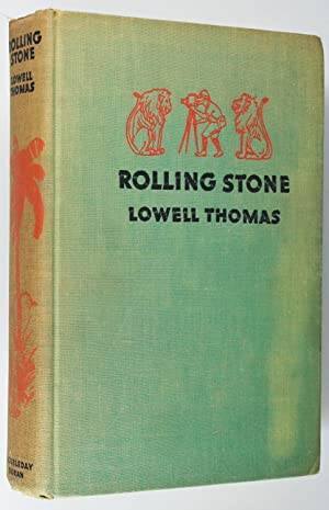 Rolling Stone: the Life and Adventures of: Lowell. Thomas