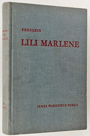 Fraulein Lili Marlene,: and Other Stories: James Wakefield Burke