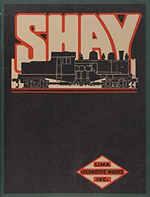 Shay Geared Locomotives Reprint of 1919 Shay: Lima Locomotive Works