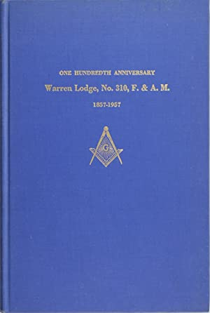 Warren Lodge, No. 310, Free and Accepted Masons: One Hundredth Anniversary 1857-1957