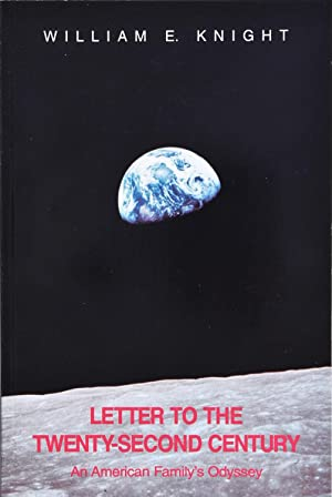 Letters to the Twenty-Second Century: William E. Knight