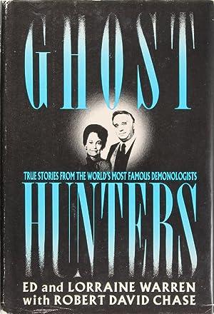 Ghost Hunters: True Stories From the World's: Ed Warren, Lorraine