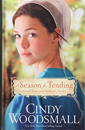 A Season for Tending (Amish Vines and Orchards)