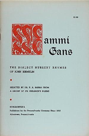 Mammi Gans. Dialect Nursery Rhymes. Selected by: John. Birmelin