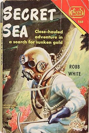 Secret Sea: Robb White