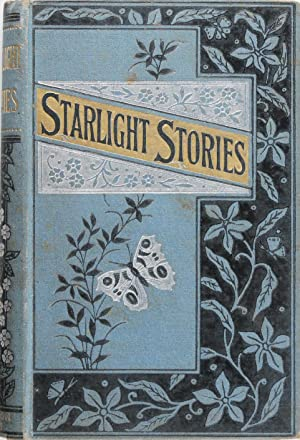 Starlight Stories: Told to Bright Eyes and Listening Ears
