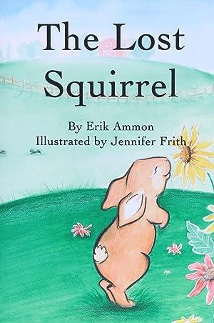 The Lost Squirrel 2 Adventures of Kona: Erik Ammon