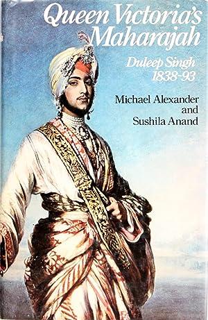 Queen Victoria's Maharajah, Duleep Singh, 1838-93: Michael Alexander