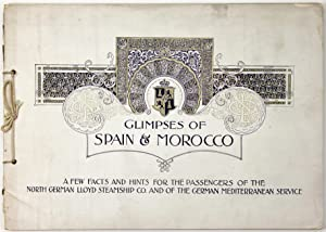 Glimpses of Spain and Morocco: A Few Facts and Hints for the Passengers of the North German Lloyd...