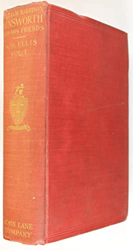 William Harrison Ainsworth and His Friends Volume 1