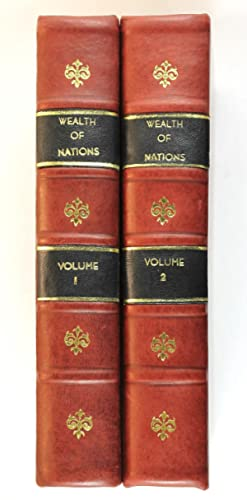 An Inquiry into the Nature and Causes of the Wealth of Nations in Two Volumes (Fifth Edition Rebo...