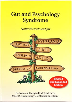 Gut and Psychology Syndrome: Natural Treatment for Autism, Dyspraxia, ADD, Dyslexia, ADHD, Depres...