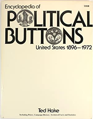 Encyclopedia of Political Buttons: United States 1896-1972 : Including Prices, Campaign History, ...