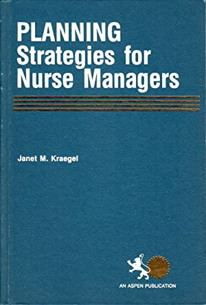 Planning Strategies for Nurse Managers
