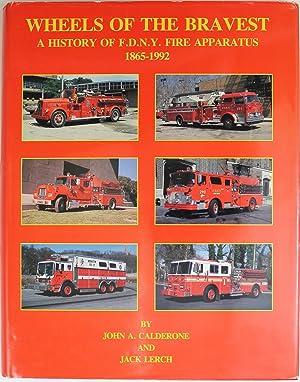 Wheels Of The Bravest: A History Of: John A. Calderone